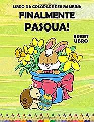 Idea Regalo - Libro Da Colorare Per Bambini: Finalmente Pasqua!: Un bel libro da colorare per ragazzi e ragazze dai 3 ai 6 anni, stampa grande, XXL, 114 pagine
