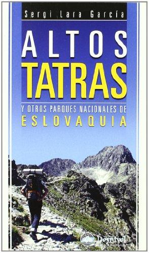 Altos tatras y otros parques nacionales de eslovaquia (Guia Montañera) por Sergi Lara