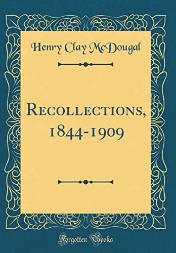 Recollections, 1844-1909 (Classic Reprint)