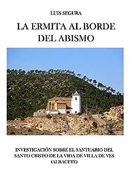 La ermita al borde del abismo: Investigación sobre el