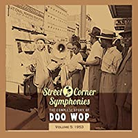 Street Corner Symphonies - The Complete Story of Doo Wop, Vol. 5: 1953