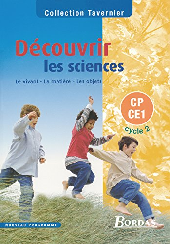 Découvrir les sciences : Le Vivant - La Matière - Les Objets, CP-CE1 Cycle 2