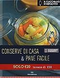 Scarica Libro Il Cucchiaio d Argento L ho fatto io Conserve di casa Pane facile (PDF,EPUB,MOBI) Online Italiano Gratis