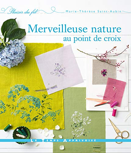 Merveilleuse nature au point de croix par Marie-therese Saint-aubin