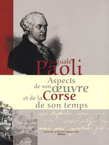 Pasquale Paoli : Aspects de son oeuvre et de la Corse de son temps