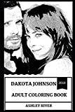 Dakota Johnson Adult Coloring Book: Anastasia from Fifty Shades and BAFTA Award Winner, Hot Actress and Sexy Model Inspired Adult Coloring Book