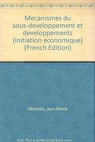 Mécanismes du sous développement et développements par Jean-Marie Albertini
