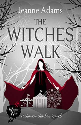 The Witches Walk: Haven Harbor Book 1 (The Witches of Haven