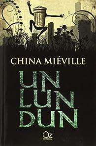 Un Lun Dun par China Miéville