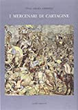 I mercenari di Cartagine - Agorà - amazon.it