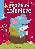 Mon gros livre de coloriage 3-5 ans