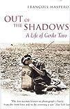 Out of the Shadows: A Life of Gerda Taro by Fran??ois Maspero (2010-07-09)