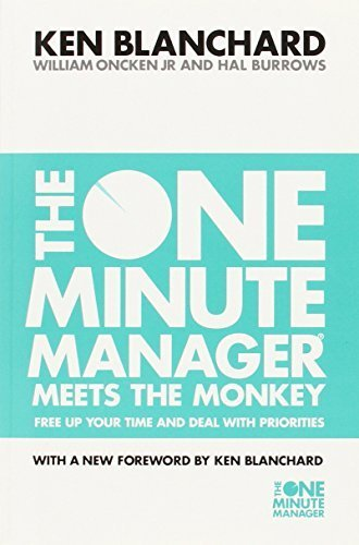 The One Minute Manager Meets the Monkey: Free Up Your Time and Deal with Priorities by Kenneth H. Blanchard (2000-12-04)