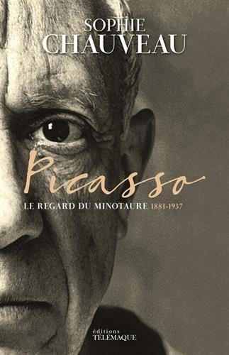 Picasso : Le regard du minotaure 1881-1937