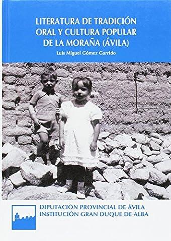 Literatura de tradición oral y cultura popular de La Moraña (Ávila) (Serie General, Band 101)