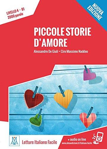 Piccole storie d'amore. Livello 4. - Nuovo Edizione: Lektüre + Audiodateien als Download - Amazon Libri