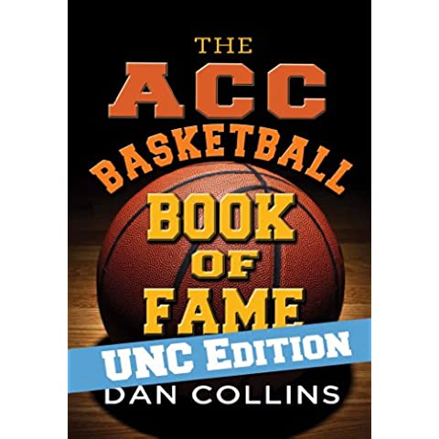 The ACC Basketball Book of Fame: UNC Edition (English Edition) - Acc Basket
