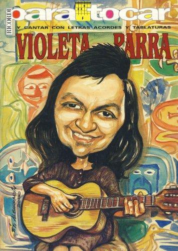 VIOLETA PARRA - Cancionero (Letras y Acordes) para Guitarra
