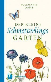 Der kleine Schmetterlingsgarten: Der kleine Schmetterlingsgarten (Thorbeckes Kleine Schätze)