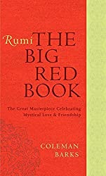Rumi: The Big Red Book: The Great Masterpiece Celebrating Mystical Love and Friendship by Coleman Barks (2011-12-05)