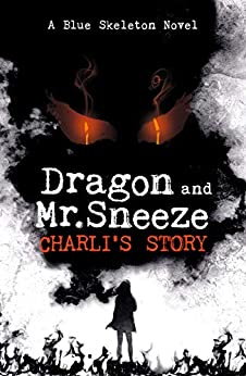 Dragon and Mr. Sneeze: Charli's Story (English Edition)