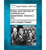 [(Essay Upon the Law of Contracts and Agreements. Volume 2 of 2 )] [Author: John Joseph Powell] [Dec-2010]