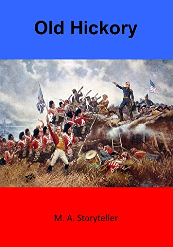 Old Hickory (American Heroes and Monuments Book 7) (English Edition)