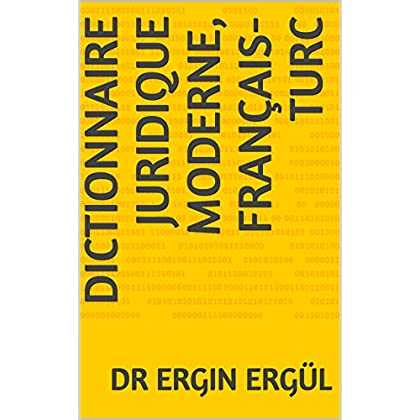 Dictionnaire Juridique Moderne, Français-Turc
