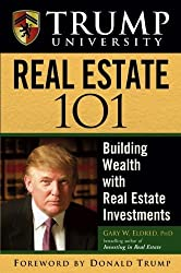 Trump University Real Estate 101: Building Wealth with Real Estate Investments by Gary W. Eldred (2006-07-21)
