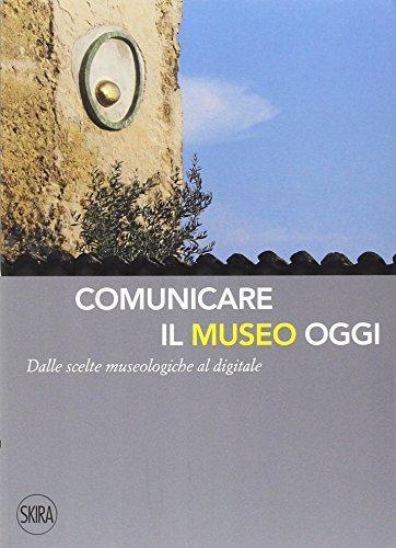 Comunicare il museo oggi