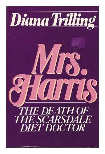 Mrs. Harris : the Death of the Scarsdale Diet Doctor / Diana Trilling