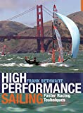 High Performance Sailing: Faster Racing Techniques
