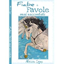 Fiabe e Favole mai raccontate: Vol. 1
