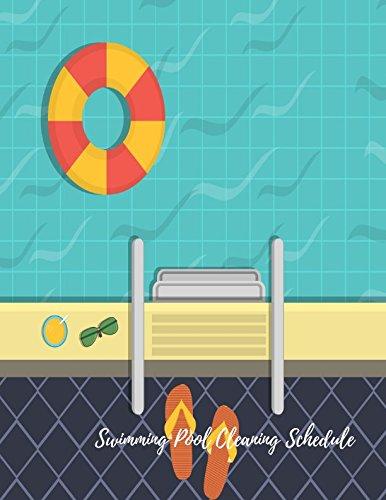 Swimming Pool Cleaning Schedule: Swimming Pool Maintenance Log