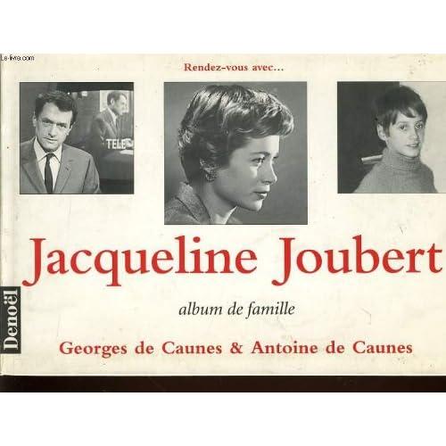 Rendez-vous avec-- Jacqueline Joubert : album de famille