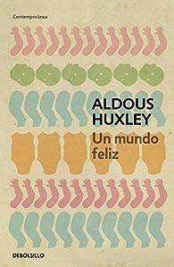 Un mundo feliz par Aldous Huxley