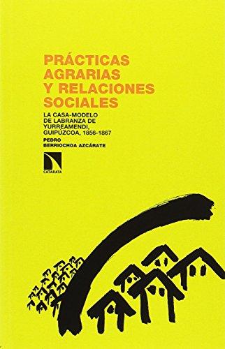 Prácticas agrarias y relaciones sociales: La Casa-modelo de labranza de Yurreamendi, Guipúzkoa, 1856-1867 por Pedro Berriochoa Azcárate