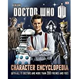 Doctor Who Character Encyclopedia (Dr Who) by DK (2013-04-02)