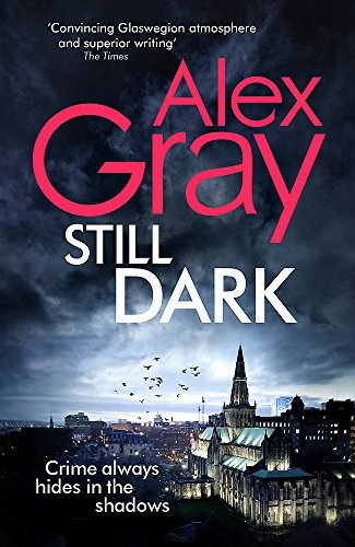 Still Dark: Book 14 in the million-copy bestselling detective series (DSI William Lorimer, Band 14)