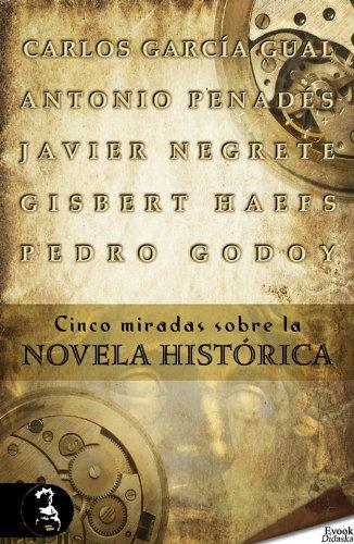 Cinco miradas sobre la novela histórica por Carlos García Gual