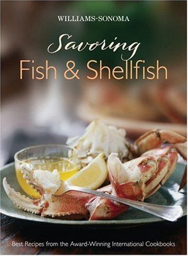 Williams-Sonoma Savoring Fish & Shellfish by Georgeanne Brennan (Contributor), Kerri Conan (Contributor), Chuck Williams (Editor) (1-Mar-2007) Hardcover