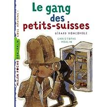 Le gang des Petits-Suisses