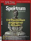 Spektrum Spezial - Die Psychologie vergangener Kulturen: Wie Menschen einst dachten, fühlten und glaubten (Spektrum Spezial - Archäologie, Geschichte, Kultur)