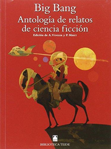 Biblioteca Teide 074 - Big Bang. Antología de relatos de ciencia ficción - 9788430761661