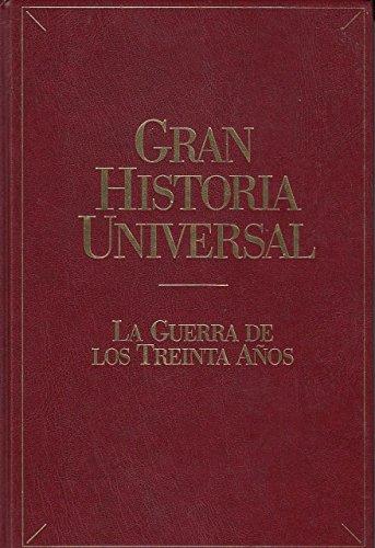 GRAN HISTORIA UNIVERSAL: LA GUERRA DE LOS TREINTA AÑOS