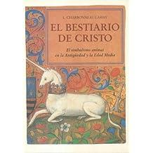 El Bestiario de Cristo Vol.I (Spanish Edition) by L. Charbonneau Lassay (1999-04-01)