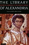The Library of Alexandria: Centre of Learning in the Ancient World, Revised Edition (2004-09-04)