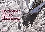 Yachts classiques (Ancien prix éditeur : 45,50 Euros)