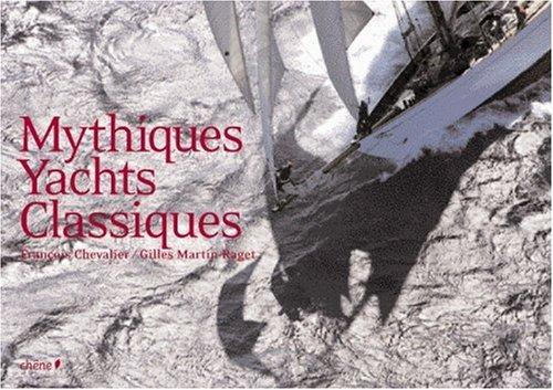 Yachts classiques (Ancien prix éditeur : 45,50 Euros) par Gilles Martin-Raget