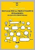 Manuale per la progettazione pedagogica ed educativa professionale